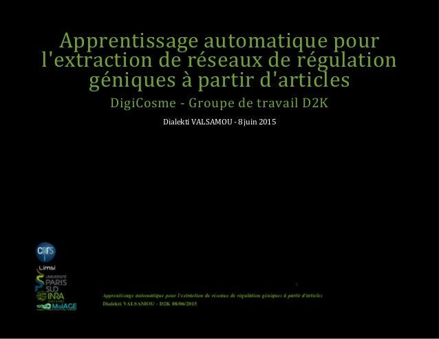 Apprentissageautomatiquepour l'extractionderéseauxderégulation géniquesàpartird'articles DigiCosme‐Groupedetr...