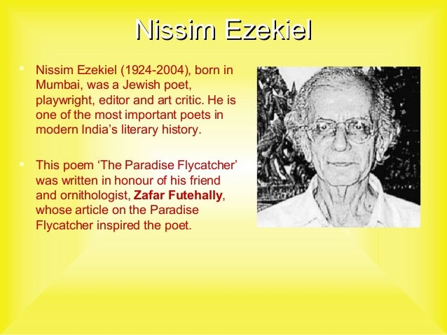 nissim ezeikel Nissim ezekiel questions and answers - discover the enotescom community of teachers, mentors and students just like you that can answer any question you might have on nissim ezekiel.