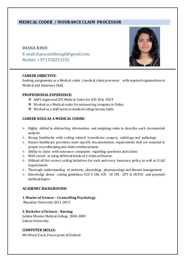 MEDICAL CODER / INSURANCE CLAIM PROCESSOR DIANA RINO  E Mail:diana.olakkengil@ ...  Medical Coding Resume