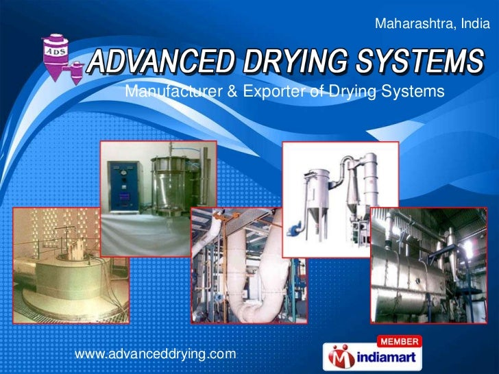 Maharashtra, India      Manufacturer & Exporter of Drying Systemswww.advanceddrying.com