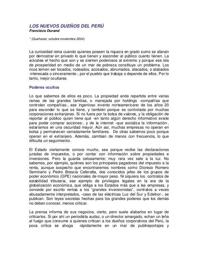 LOS NUEVOS DUEÑOS DEL PERÚ Francisco Durand * (Quehacer, octubre-noviembre 2004) La curiosidad reina cuando quienes poseen...