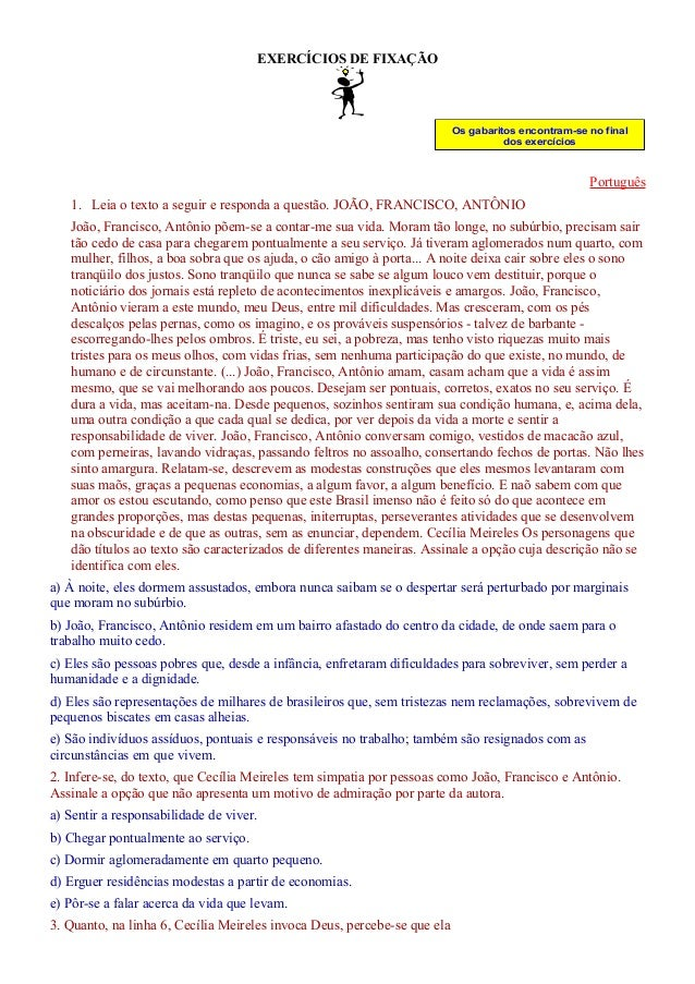 EXERCÍCIOS DE FIXAÇÃO Os gabaritos encontram-se no final dos exercícios Português 1. Leia o texto a seguir e responda a qu...