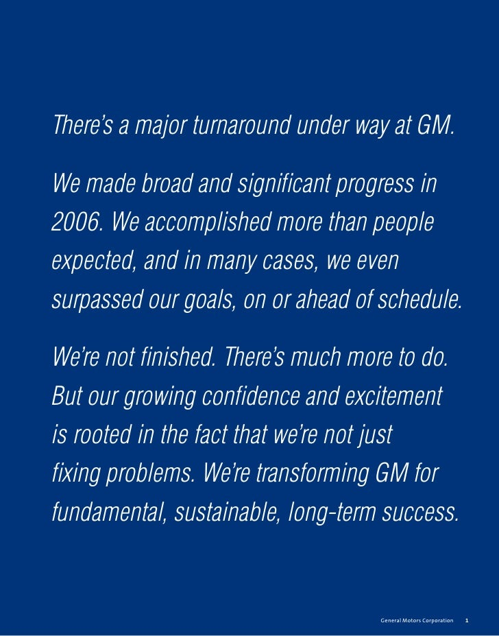 There's a major turnaround under way at GM.  We made broad and significant progress in 2006. We accomplished more than peop...