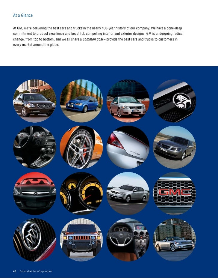 At a Glance  At GM, we're delivering the best cars and trucks in the nearly 100-year history of our company. We have a bon...