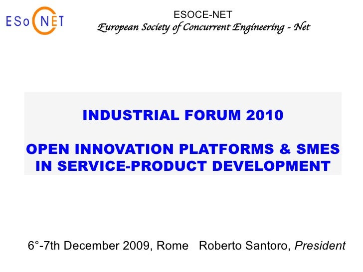 ESOCE-NET           European Society of Concurrent Engineering - Net         INDUSTRIAL FORUM 2010OPEN INNOVATION PLATFORM...