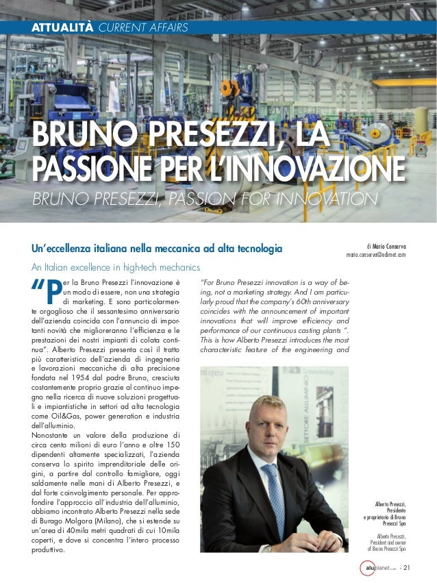 ".com - 21 di Mario Conserva mario.conserva@edimet.com ATTUALITÀ CURRENT AFFAIRS ""For Bruno Presezzi innovation is a way of..."