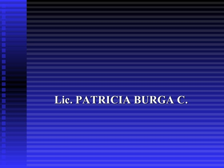 Lic. PATRICIA BURGA C.