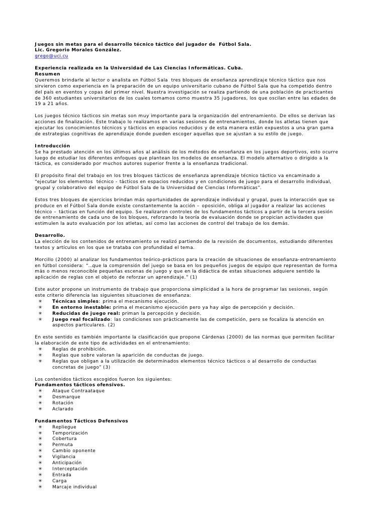 Juegos sin metas para el desarrollo técnico táctico del jugador de Fútbol Sala.Lic. Gregorio Morales González.grego@uci.cu...