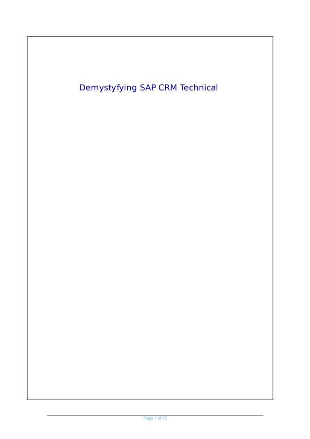 Page 1 of 15 Demystyfying SAP CRM Technical