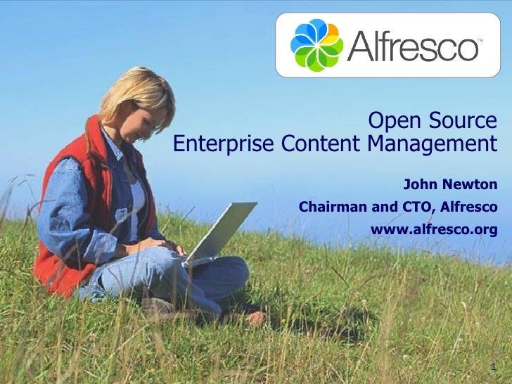 Open SourceEnterprise Content Management                        John Newton           Chairman and CTO, Alfresco          ...