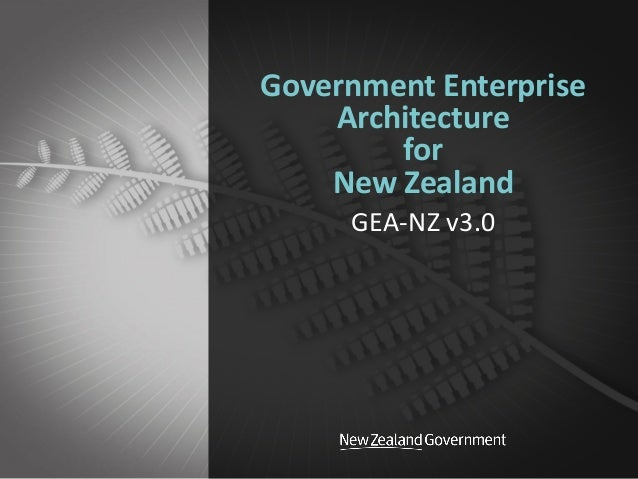 Department of Internal Affairs Government Enterprise Architecture for New Zealand GEA-NZ v3.0