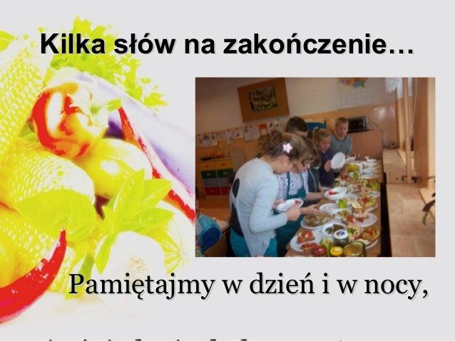 KKiillkkaa ssłłóóww nnaa zzaakkoońńcczzeenniiee……  PPaammiięęttaajjmmyy ww ddzziieeńń ii ww nnooccyy,,  żżee śśnniiaaddaan...