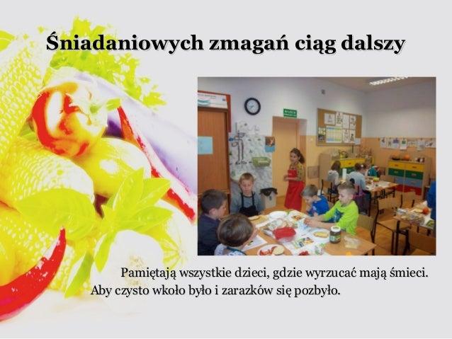 Śniadaniowych zzmmaaggaańń cciiąągg ddaallsszzyy  PPaammiięęttaajjąą wwsszzyyssttkkiiee ddzziieeccii,, ggddzziiee wwyyrrzz...