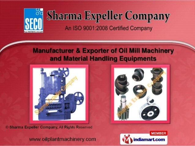 Manufacturer & Exporter of Oil Mill Machinery    and Material Handling Equipments