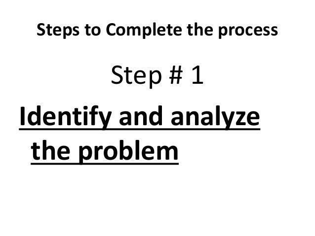 How to Identify and analyze the problem?