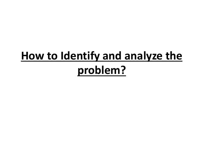 The Problem should be •Politically and technically feasible to solve