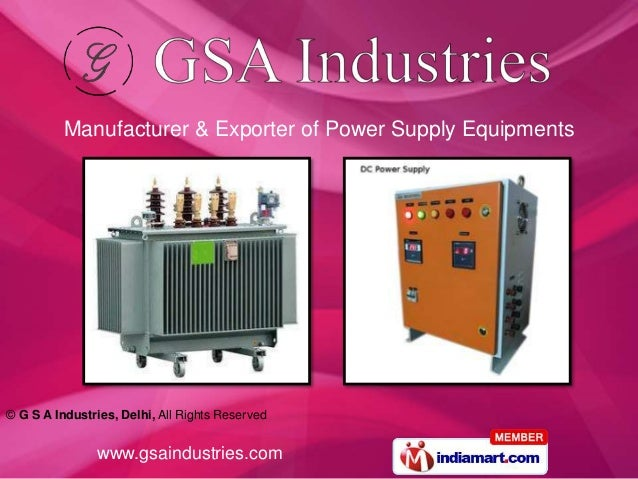 © G S A Industries, Delhi, All Rights Reserved www.gsaindustries.com Manufacturer & Exporter of Power Supply Equipments