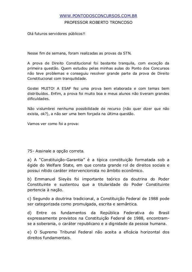 WWW.PONTODOSCONCURSOS.COM.BRPROFESSOR ROBERTO TRONCOSOOlá futuros servidores públicos!!Nesse fim de semana, foram realizad...