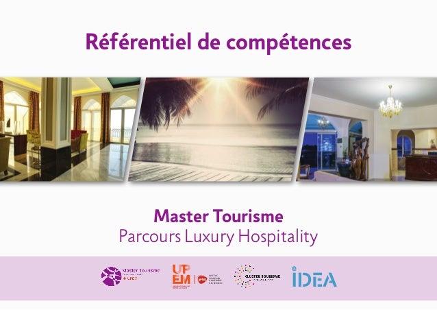 Référentiel de compétences Master Tourisme Parcours Luxury Hospitality INSTITUT FRANCILIEN D'INGÉNIERIE DES SERVICES