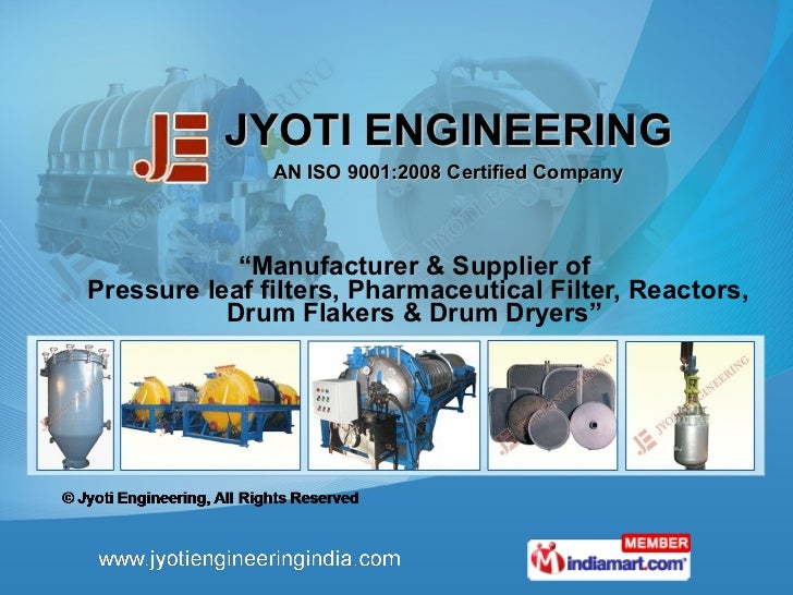 """JYOTI ENGINEERING AN ISO 9001:2008 Certified Company """" Manufacturer & Supplier of  Pressure leaf filters, Pharmaceutical F..."""