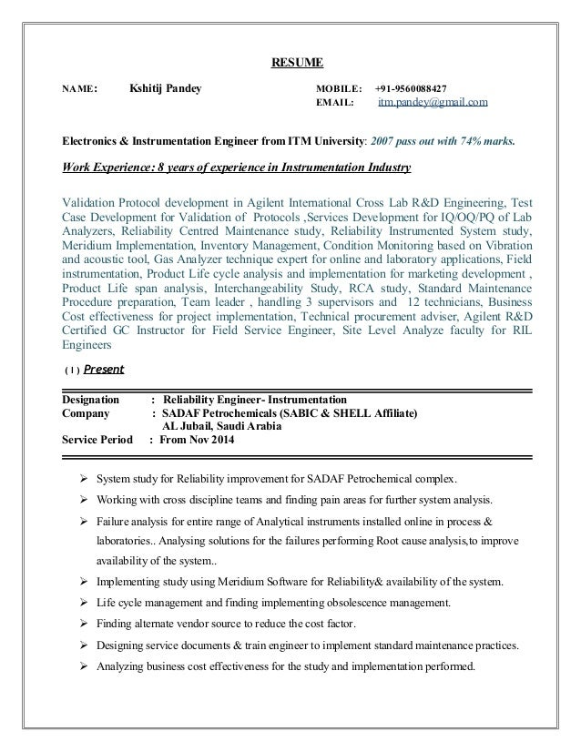 RESUME NAME: Kshitij Pandey MOBILE: +91-9560088427 EMAIL: itm.pandey@gmail.com Electronics & Instrumentation Engineer from...