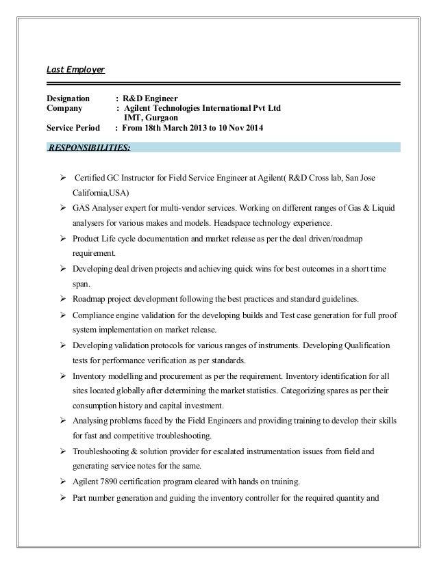 Last Employer Designation : R&D Engineer Company : Agilent Technologies International Pvt Ltd IMT, Gurgaon Service Period ...