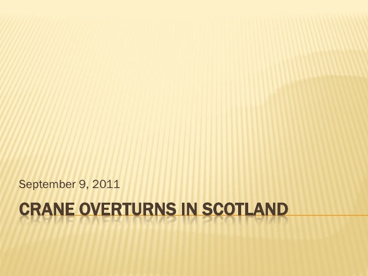 September 9, 2011CRANE OVERTURNS IN SCOTLAND