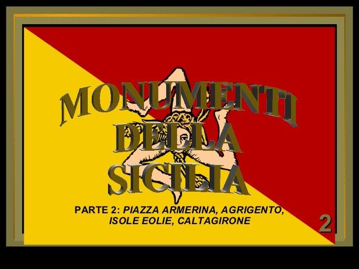 MONUMENTI DELLA SICILIA 2 PARTE 2:  PIAZZA ARMERINA, AGRIGENTO, ISOLE EOLIE, CALTAGIRONE