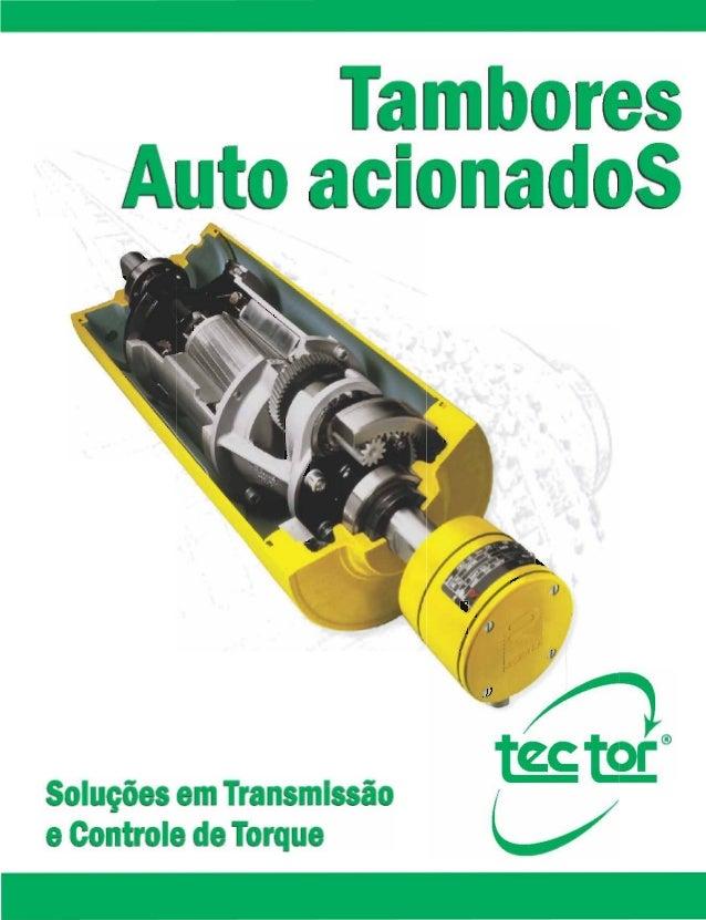 A Empresa ® Tec Tor - Tambores Auto acionadoS Histórico ® Criada em setembro de 1986, a Tec Tor vem ao longo de sua existê...