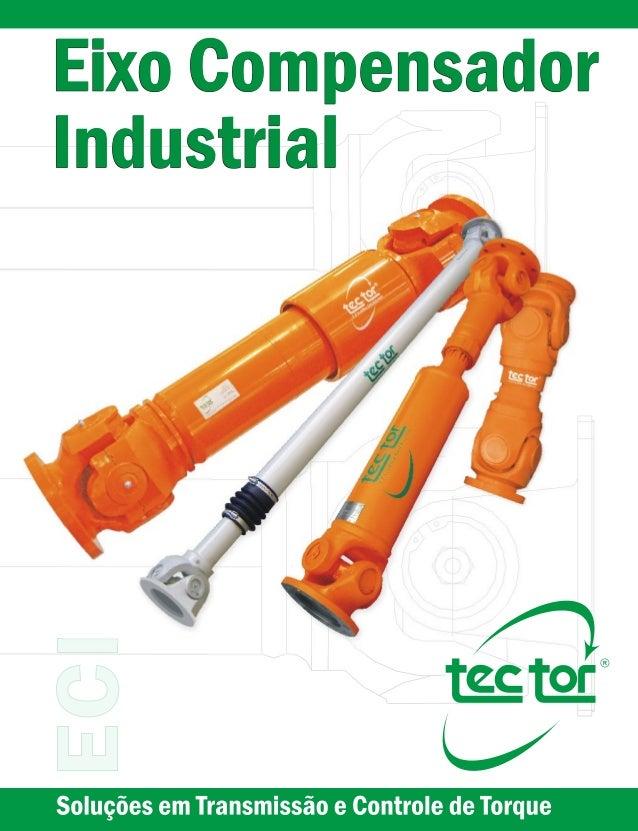 A Empresa ®Tec Tor - Eixos Compensadores Industriais A Filosofia Tec Tor Desde sua fundação em Setembro de 1986, a Tec Tor...