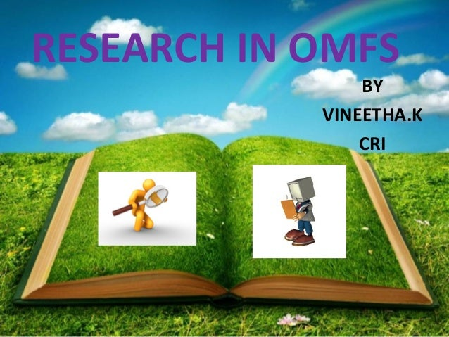 RESEARCH IN OMFS BY VINEETHA.K CRI