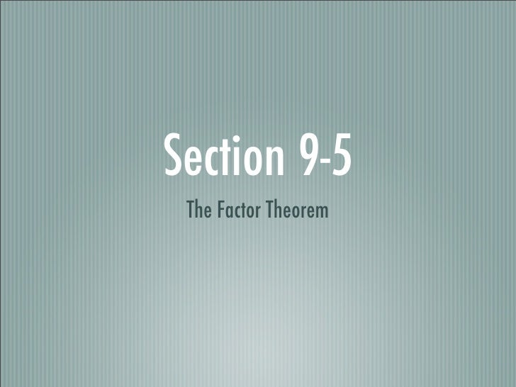 Section 9-5  The Factor Theorem