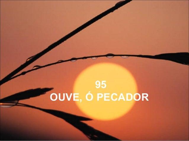 95 OUVE, Ó PECADOR