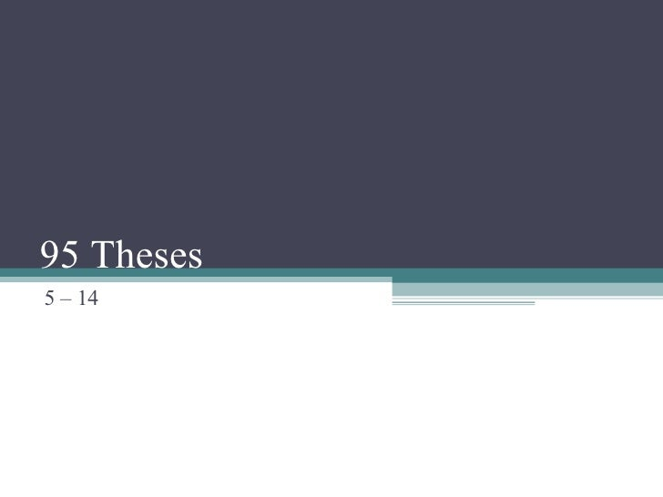 95 Theses 5 – 14