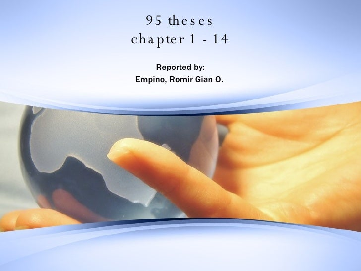 95 theses chapter 1 - 14 Reported by: Empino, Romir Gian O.