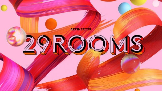 2 Welcome To Our Immersive World of Culture, Cause, and Creativity What is 29Rooms?