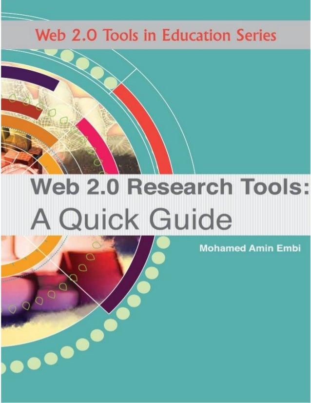 Web 2.0 Research Tools:   A Quick Guide    MOHAMED AMIN EMBI   Centre for Academic Advancement     Universiti Kebangsaan M...