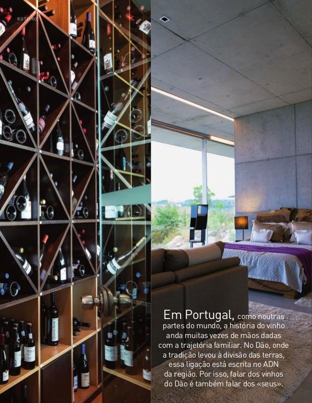 56 ROTEIRO Em Portugal, como noutras partes do mundo, a história do vinho anda muitas vezes de mãos dadas com a trajetória...