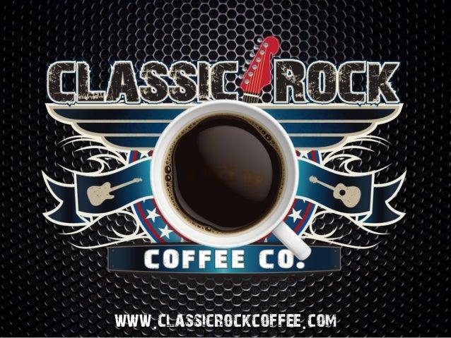 1 www.classicrockcoffee.com