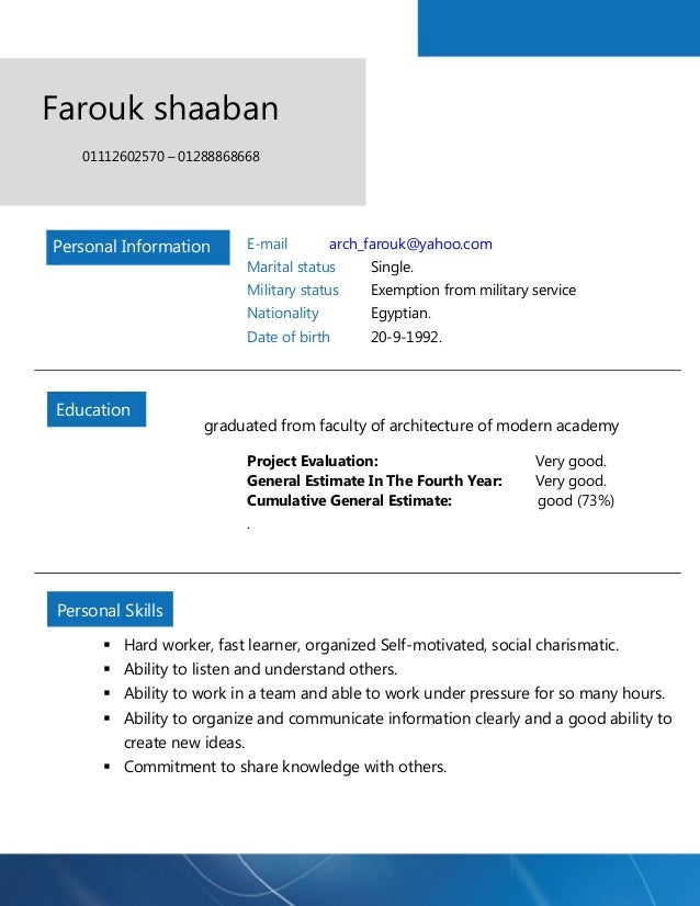 Farouk shaaban  01112602570 – 01288868668  E-mail arch_farouk@yahoo.com  Marital status Single.  Military status Exemption...