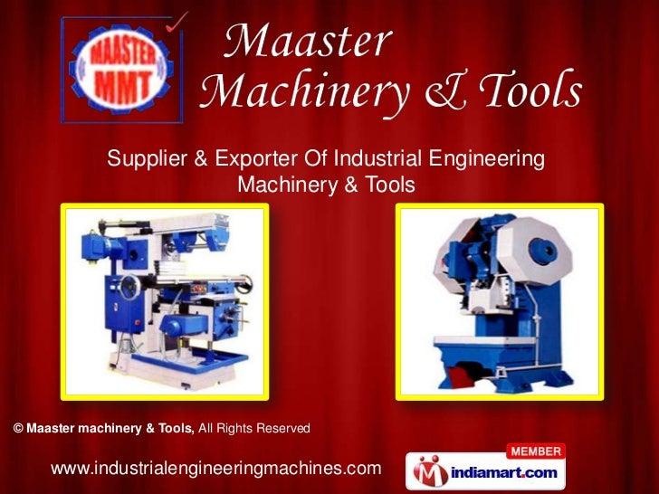 Supplier & Exporter Of Industrial Engineering                            Machinery & Tools© Maaster machinery & Tools, All...