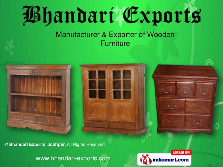 Manufacturer & Exporter of Wooden                                    Furniture© Bhandari Exports, Jodhpur, All Rights Rese...