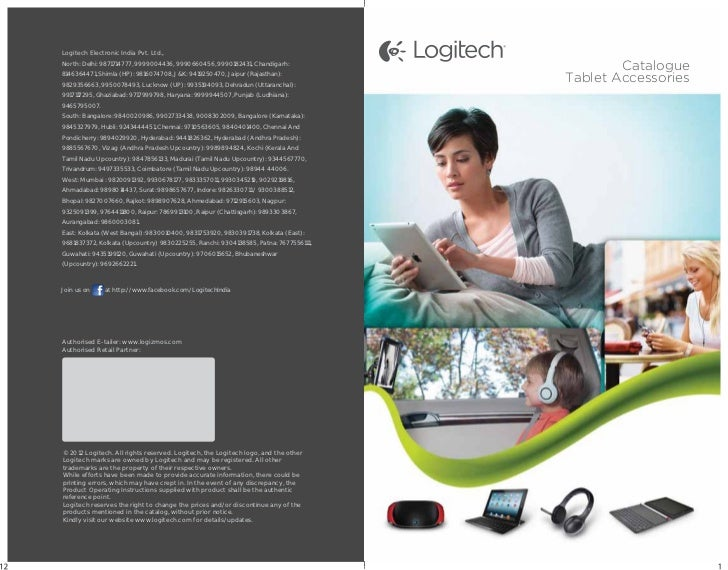 Logitech Electronic India Pvt. Ltd.,North: Delhi: 9871714777, 9999004436, 9990660456, 9990182431, Chandigarh:             ...