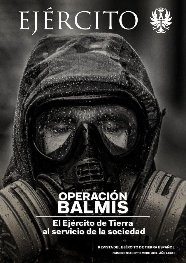 EJÉRCITO OPERACIÓN BALMIS El Ejército de Tierra al servicio de la sociedad REVISTA DEL EJÉRCITO DE TIERRA ESPAÑOL NÚMERO 9...