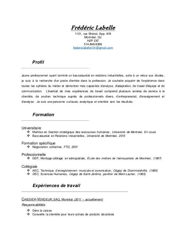 Frédéric Labelle 1121, rue Mistral, App. 618 Montréal, Qc H2P 2X7 514-846-9396 fredericlabelle101@gmail.com Profil Jeune p...