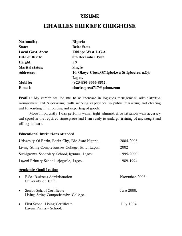 RESUME CHARLES ERIKEFE ORIGHOSE Nationality: Nigeria State: Delta State Local Govt. Area: Ethiope West L.G.A. Date of Birt...