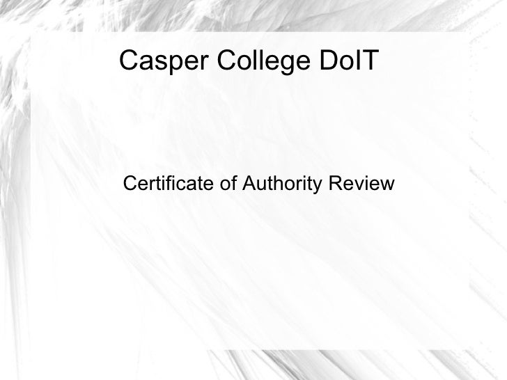 Casper College DoIT Certificate of Authority Review