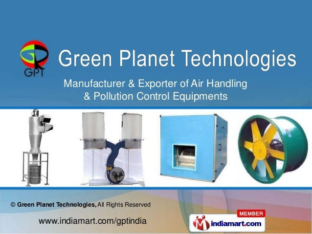 Manufacturer & Exporter of Air Handling                     & Pollution Control Equipments© Green Planet Technologies, All...