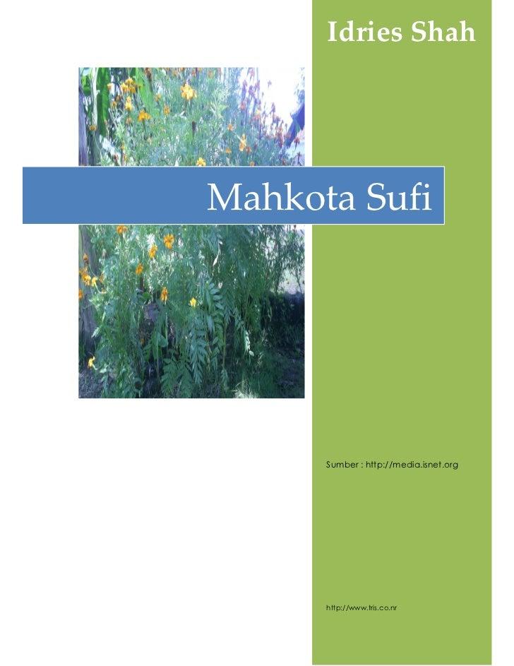 Idries ShahMahkota Sufi      Sumber : http://media.isnet.org      http://www.tris.co.nr
