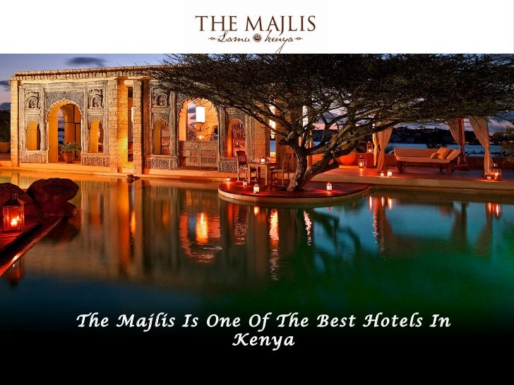 The Majlis Is One Of The Best Hotels In                Kenya
